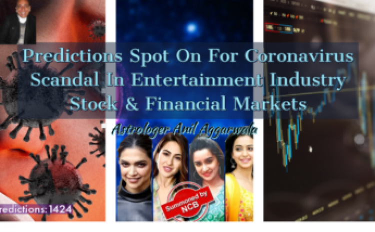 Predictions Spot On For Coronavirus Scandal In Entertainment Industry Stock & Financial Markets Astrologer Anil Aggarwala