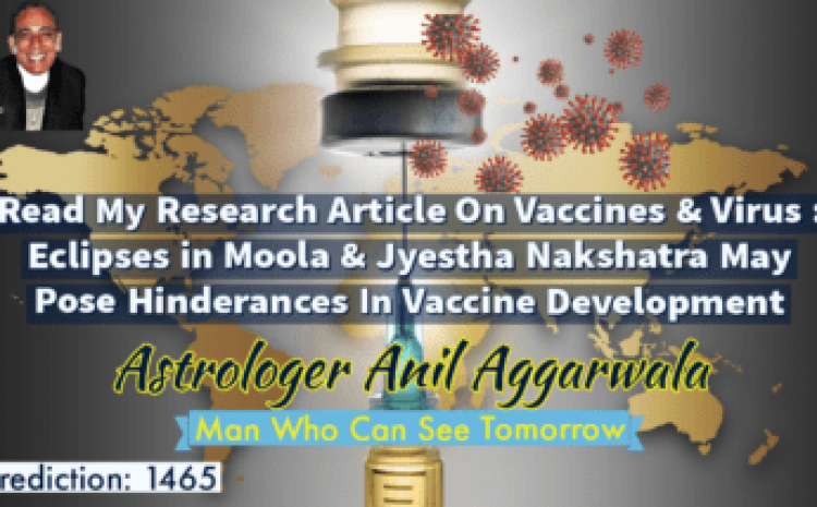 Read My Research Article On Eclipses in Moola & Jyestha Nakshatra May Pose Hinderances In Cure From Diseases Astrologer Anil Aggarwala