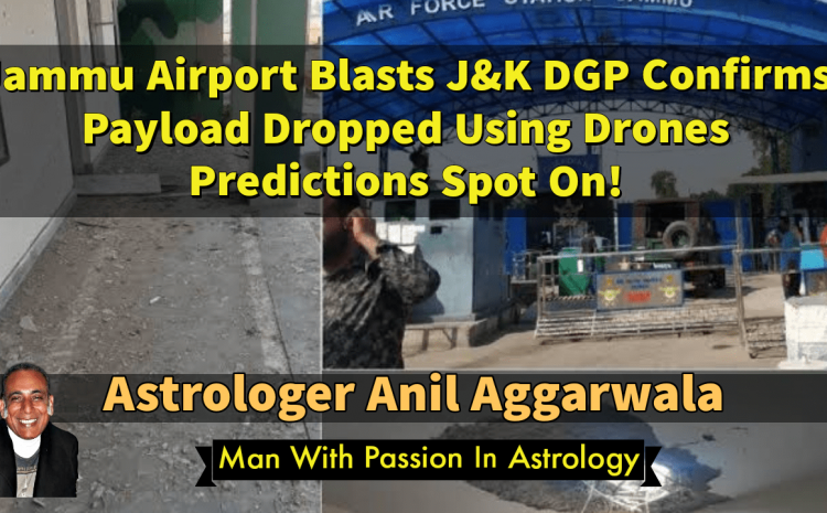 Jammu Airport Blasts J&K DGP Confirms Payload Dropped Using Drones Predictions Spot On Astrologer Anil Aggarwala